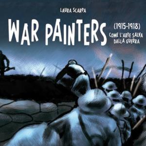 """Presentazione del libro """"War Painters""""di Laura Scarpa"""